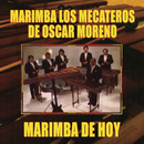 Marimba de Hoy/Marimba los Mecateros de Oscar Moreno