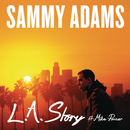 L.A. Story( feat.Mike Posner)/Sammy Adams