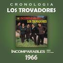 Los Trovadores Cronología - Incomparables!!!...(1966)/Los Trovadores