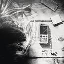 Waste of Time/MØ