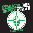 Give It Up/Public Enemy vs. Don Diablo