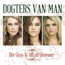 Die Gras Is Altyd Groener/Dogters Van Man