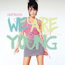 We Are Young/Adriiana