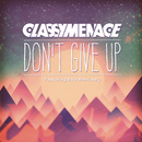 Don't Give Up/ClassyMenace