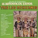 Serie de Colección 16 Auténticos Éxitos - Trío los Mexicanos/Trio Los Mexicanos