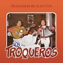 Tragedias Reales Con/Los Troqueros