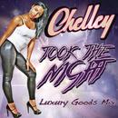 Took The Night (Luxury Goods Mix)/Chelley