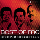 Best Of Me: Shankar Ehsaan Loy/Shankar Ehsaan Loy