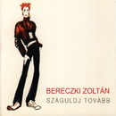 Száguldj tovább/Zoltán Bereczki