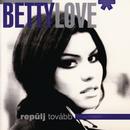 Repülj Tovább/Betty Love