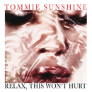 Relax, This Wont Hurt/Tommie Sunshine