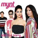 Still Not Sorry/Mynt