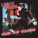 Never Stop Dreaming/Lucas Prata