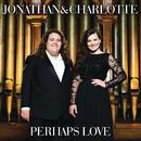 Perhaps Love/Jonathan & Charlotte