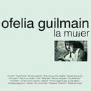 La Mujer/Ofelia Guilmain