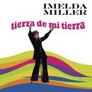 Tierra de Mi Tierra/Imelda Miller
