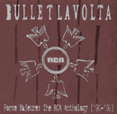 Force Majeure: The RCA Anthology ('90-'92)/Bullet Lavolta