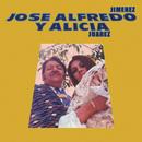 José Alfredo y Alicia/José Alfredo Jiménez y Alicia Juárez