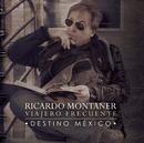Viajero Frecuente - Destino México/Ricardo Montaner