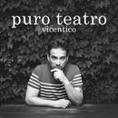 Puro Teatro/Vicentico