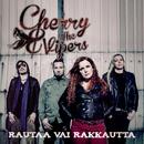 Rautaa vai rakkautta/Cherry & The Vipers