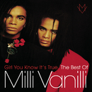 Girl You Know It's True - The Best Of Milli Vanilli/Milli Vanilli