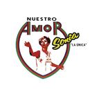 """Nuestro Amor/Sonia """"La Única"""""""
