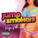 Kings of The Dancefloor!/Jump Smokers