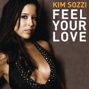 Feel Your Love/Kim Sozzi
