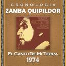 Zamba Quipildor Cronología - El Canto de Mi Tierra (1974)/Zamba Quipildor