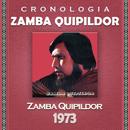 Zamba Quipildor Cronología - Zamba Quipildor (1973)/Zamba Quipildor