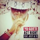 Act Right feat.Jeezy,YG/Yo Gotti