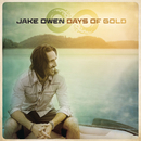 Days of Gold/Jake Owen