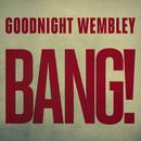 Time Machine/Goodnight Wembley