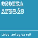 Látod Zuhog Az Esö/András Csonka