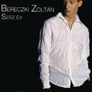 Száz év/Zoltán Bereczki