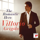 The Romantic Hero/Vittorio Grigolo
