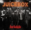 JUICEBOX/Beat Buddy Boi