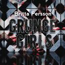 Grunge Girls/Britta Persson