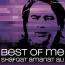Best of Me Shafqat Amanat Ali/Shafqat Amanat Ali