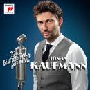 Du bist die Welt für mich/Jonas Kaufmann