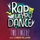 Rap un po' dance feat.Simon de Jano/Two Fingerz