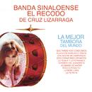 La Mejor Tambora del Mundo/Banda Sinaloense el Recodo de Cruz Lizárraga