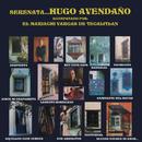 Serenata Hugo Avendaño, Acompañado Con el Mariachi Vargas de Tecalitlán/Hugo Avendaño