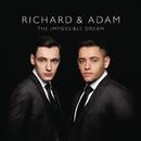 The Impossible Dream/Richard & Adam