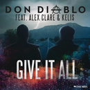 Give It All feat.Alex Clare,Kelis/Don Diablo