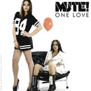 One Love/Mute!