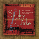 The Complete Stanley Clarke 1970s Epic Albums Collection/Stanley Clarke