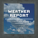 The Complete Weather Report / The Jaco Years- Columbia Albums Collection/Weather Report