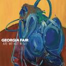 Are We Not Alive/Georgia Fair